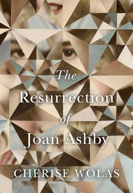 Resurrection of Joan Ashby-Cherise Wolas UK Cover Hardback